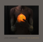 Jack Spencer: Beyond the Surface Cover Image