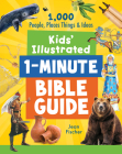 Kids' Illustrated 1-Minute Bible Guide: 1,000 People, Places, Things, and Ideas Cover Image