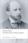 The Education of Henry Adams (Oxford World's Classics) Cover Image