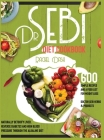 Dr. Sebi Diet Cookbook: How to Naturally Detox the Liver, Reverse Diabetes and High Blood Pressure through the Alkaline Diet - With 600 Simple Cover Image