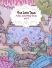 Nice Little Town Adult Coloring Book Vol-2: Amazing Nice Little Town Christmas Coloring Pages, An Town Coloring Book for Toddlers and Kids ages 4-8 Be Cover Image