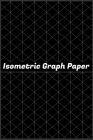 Isometric Graph Paper Notebook: Notebook Gift, 110 Pages, 6x9, Soft Cover, Matte Finish Cover Image