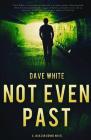 Not Even Past: A Jackson Donne Novel Cover Image