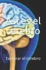Así es el cerebro: Explorar el cerebro Cover Image