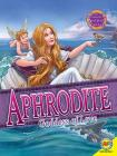 Aphrodite: Goddess of Love and Beauty (Gods and Goddesses of Ancient Greece) Cover Image