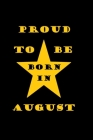 Proud to be born in august: Birthday in august Cover Image