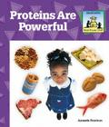 Proteins Are Powerful (Sandcastle: What Should I Eat?) Cover Image