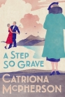 A Step So Grave (A Dandy Gilver Mystery #13) Cover Image