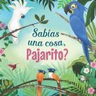 Sabías una cosa, Pajarito? Cover Image