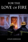 For the Love of Fire Cover Image