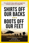 Shirts Off Our Backs, Boots Off Our Feet: How Leadership Enables Logistics and Supply Chain Execution and Gives You the Edge to Win Cover Image