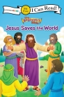 The Beginner's Bible Jesus Saves the World: My First (I Can Read! / The Beginner's Bible) Cover Image