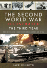 The Second World War Illustrated: The Third Year - Archive and Colour Photographs of Ww2 Cover Image
