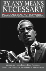 By Any Means Necessary: Malcolm X: Real, Not Reinvented Cover Image