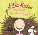 Ella Kazoo Will Not Brush Her Hair Cover Image