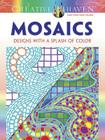 Creative Haven Mosaics: Designs with a Splash of Color (Creative Haven Coloring Books) Cover Image