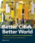 Better Cities, Better World: A Handbook on Local Governments Self-Assessments Cover Image