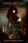 In the Presence of Evil (Christine de Pizan Mystery #1) Cover Image
