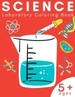 Science Laboratory Coloring Book: Chemistry Activity Book / 5+ Ages Cover Image