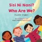 Who Are We? (Swahili-English): Sisi Ni Nani? Cover Image