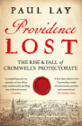 Providence Lost: The Rise & Fall of Cromwell's Protectorate Cover Image