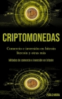 Criptomonedas: Comercio e inversión en bitcoin litecoin y otras más (Métodos de comercio e inversión en bitcoin) Cover Image
