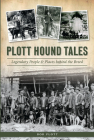Plott Hound Tales: Legendary People & Places Behind the Breed Cover Image
