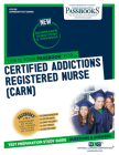 Certified Addictions Registered Nurse (CARN) (Admission Test Series #136) Cover Image