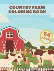Country Farm Coloring Book: Farms Animals For Stress And Relaxation Beatiful Country Landscapes For Adults Cover Image