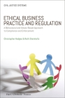 Ethical Business Practice and Regulation: A Behavioural and Values-Based Approach to Compliance and Enforcement (Civil Justice Systems #6) Cover Image