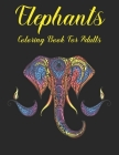 Elephants Coloring Book for Adults: Elephants Designs and Relaxing Mandala Patterns for elephant lovers Cover Image