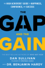 The Gap and The Gain: The High Achievers' Guide to Happiness, Confidence, and Success Cover Image