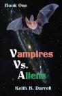 Vampires Vs. Aliens: Book One Cover Image