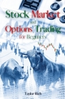 Stock Market and Options Trading for Beginners: The Ultimate Guide to Invest and Making Money With Options Trading and Creating a Profitable Portfolio Cover Image