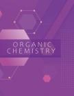 Organic Chemistry: Hexagonal Graph Paper Notebook Large Measure .5