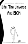 Life, The Universe And Elon Cover Image