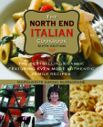 North End Italian Cookbook: The Bestselling Classic Featuring Even More Authentic Family Recipes Cover Image
