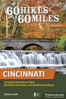 60 Hikes Within 60 Miles: Cincinnati: Including Southwest Ohio, Northern Kentucky, and Southeast Indiana Cover Image
