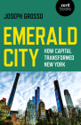 Emerald City: How Capital Transformed New York Cover Image