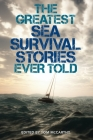 The Greatest Sea Survival Stories Ever Told Cover Image