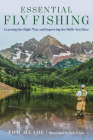 Essential Fly Fishing: Learning the Right Way and Improving the Skills You Have Cover Image