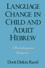 Language Change in Child and Adult Hebrew: A Psycholinguistic Perspective (Oxford Studies in Sociolinguistics) Cover Image