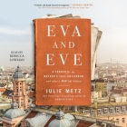 Eva and Eve: A Search for My Mother's Lost Childhood and What a War Left Behind Cover Image