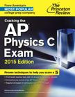 Cracking the AP Physics C Exam, 2015 Edition Cover Image