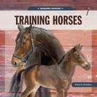 Horsing Around: Training Horses Cover Image