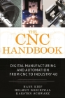 The Cnc Handbook: Digital Manufacturing and Automation from Cnc to Industry 4.0 Cover Image