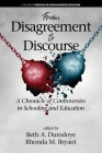 From Disagreement to Discourse: A Chronicle of Controversies in Schooling and Education (Research on African American Education) Cover Image