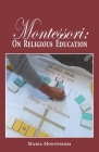Montessori: On Religious Education Cover Image