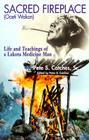 Sacred Fireplace (Oceti Wakan): Life and Teachings of a Lakota Medicine Man Cover Image