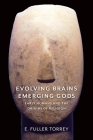 Evolving Brains, Emerging Gods: Early Humans and the Origins of Religion Cover Image